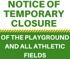 Notice of Playground and Athletic Field Closure