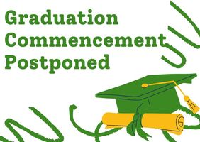 Graduation Commencement Postponed