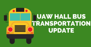 UAW Hall Bus Transportation Update